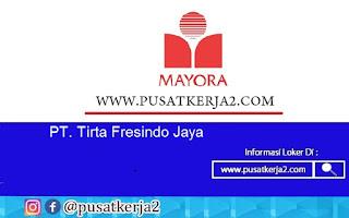 Lowongan Kerja SMA SMK D3 S1 Juli 2020 di PT Tirta Fresindo Jaya