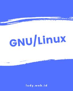 Tutorial Belajar GNU/Lilnux Dari Dasar Untuk Pemula
