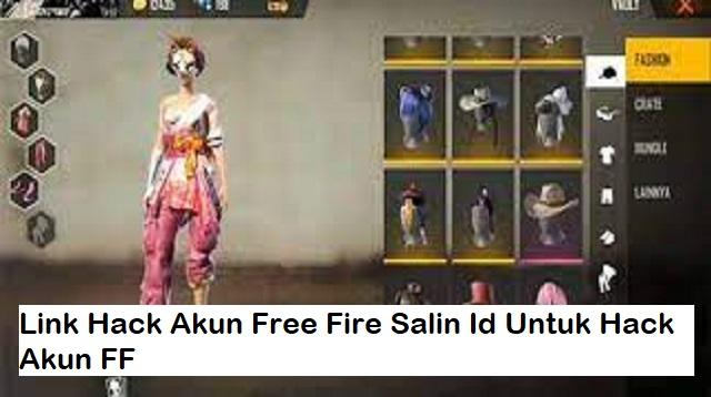 Link Hack Akun Free Fire Salin Id