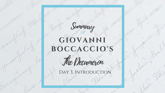 Summary of Giovanni Boccaccio's The Decameron Day 3 Introduction