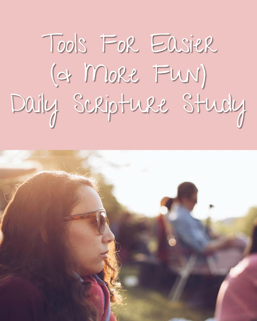 Tools for Easier & More Fun Scripture Study