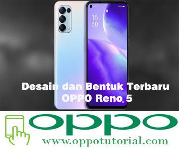 Desain dan Bentuk Terbaru OPPO Reno 5