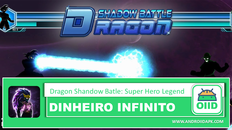 Dragon Shadow Battle Super Hero – APK MOD HACK – Dinheiro Infinito
