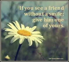 Quotes On Smile: if you see a  friend without a smile;