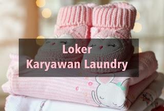 Loker Karyawan Laundry
