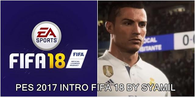 PES 2017 New Intro versi FIFA 2018 dari Syamil