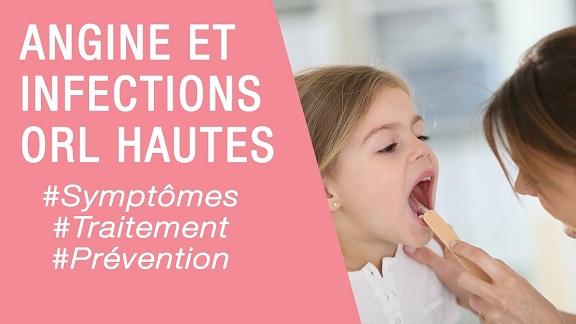 Maladies infantiles   Infections ORL hautes et angine chez l'enfant