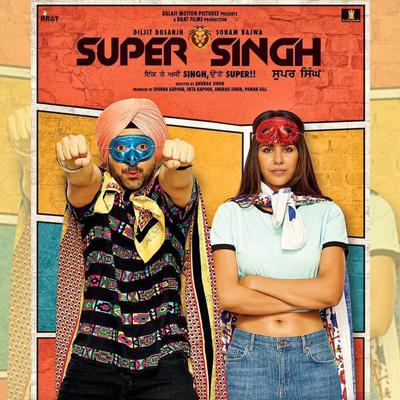 Super Singh Ji Aaye Aa Song Lyrics From Super Singh