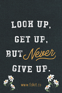 Look up but never give up, quote, motivation, words to live by