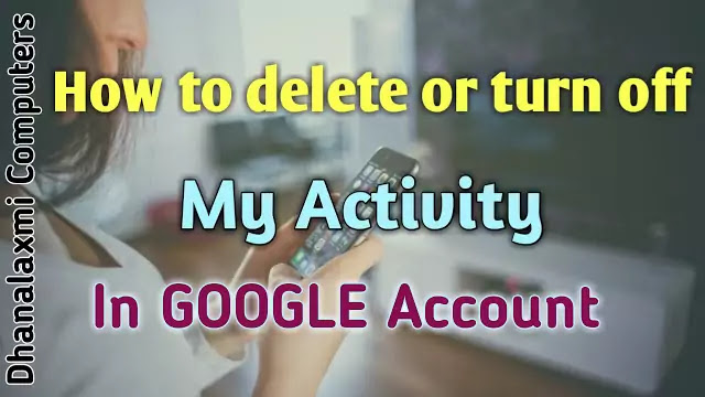 How to delete or turn off 'My Activity' in your Google account 2020 Update