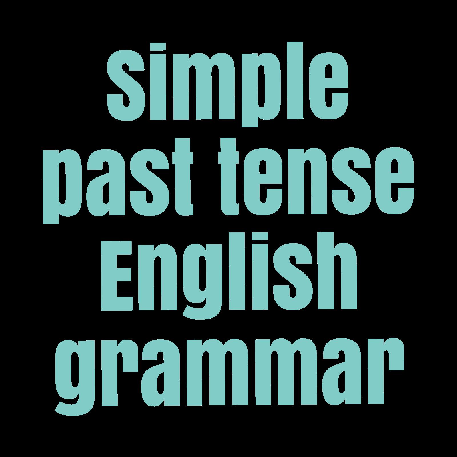 شرح زمن الماضي البسيط Past simple