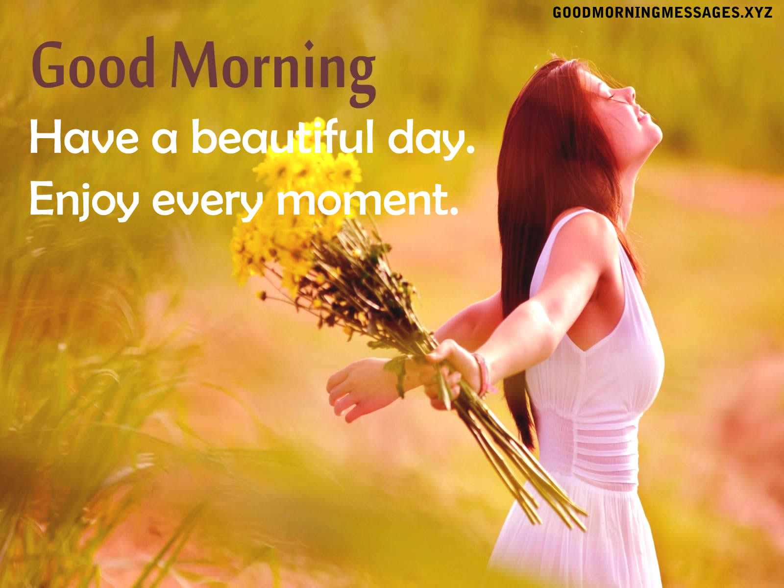 Have a beautiful day Enjoy every moment