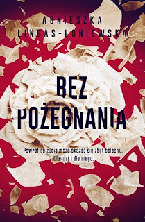 Bez pożegnania - Agnieszka Lingas-Łoniewska