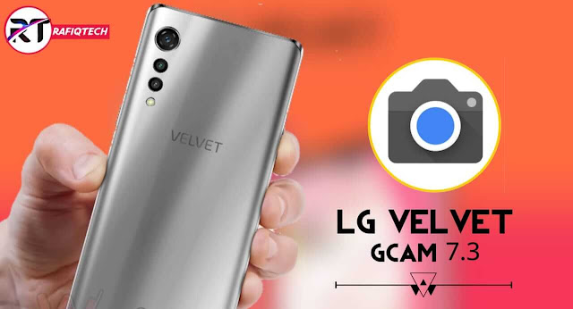تحميل  اخر إصدار جوجل كاميرا لهاتف Gcam7.3 LG Velvet