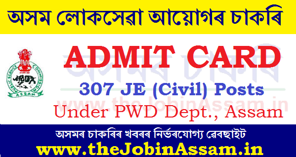 APSC Admit Card 2020 of 307 JE (Civil) Posts Under PWD Dept., Assam