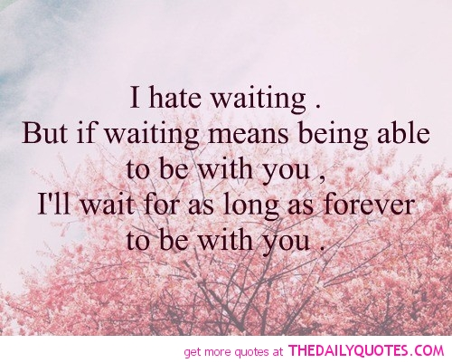 Quotes On Waiting For Love Quotes About Love