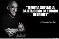 """""""Paulo Coelho"""" te voy a soplar la cajeta como cartucho de family"""
