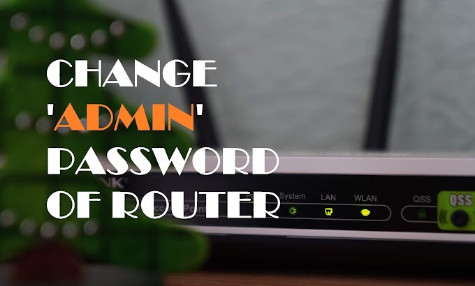 How To Change Admin Password of Your Router.