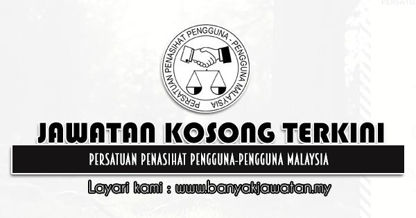Jawatan Kosong 2021 di Persatuan Penasihat Pengguna-Pengguna Malaysia