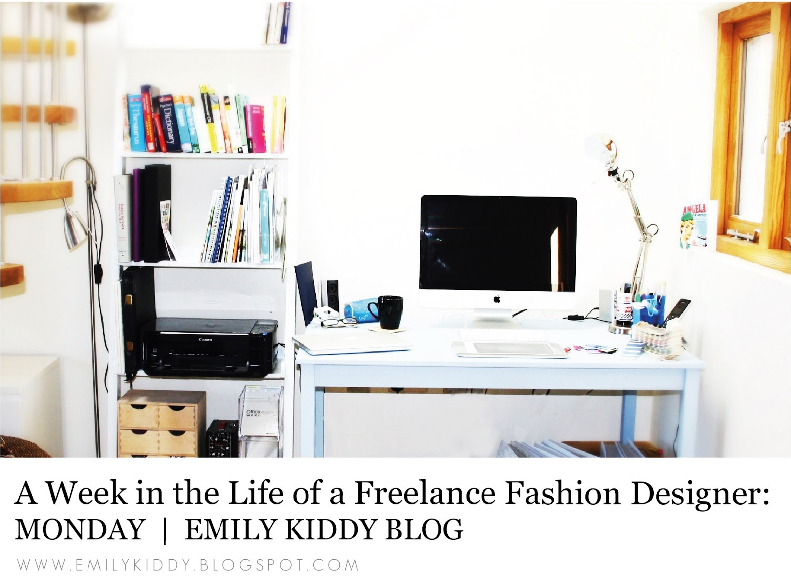 Emily Kiddy A Week In The Life Of A Freelance Fashion Designer Monday