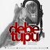 Tundaman - Debe Tupu (Download New Audio)