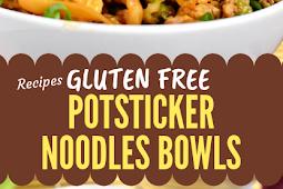 Gluten free Potsticker Noodles Bowls #glutenfree