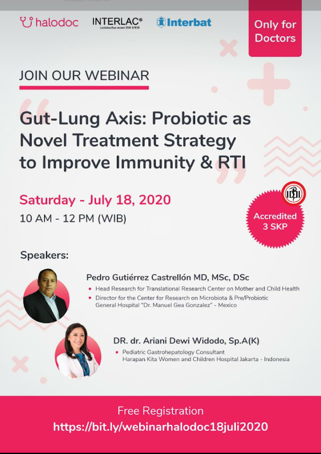 "webinar dengan Topik ""Gut-Lung Axis: Probiotic as Novel Treatment Strategy to Improve Immunity & RTI"" pada :     Hari/Tanggal : Sabtu, 18 Juli 2020  Waktu : 10.00 – 12.00 WIB"