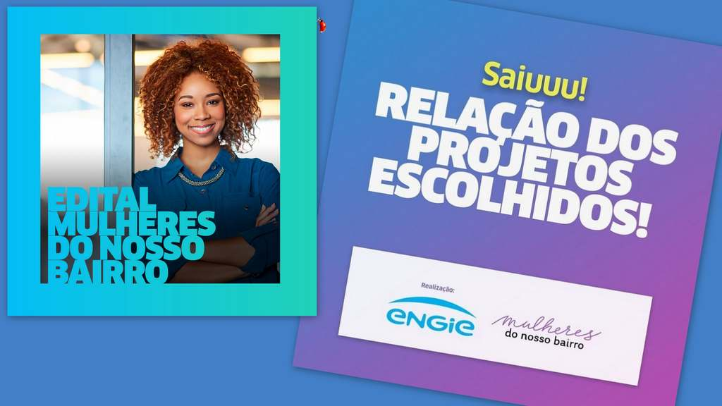 A ENGIE anunciou as 25 mulheres vencedoras do edital do projeto Mulheres do Nosso Bairro