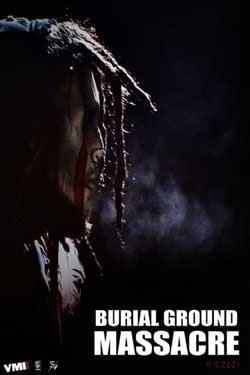 Burial Ground Massacre (2021)