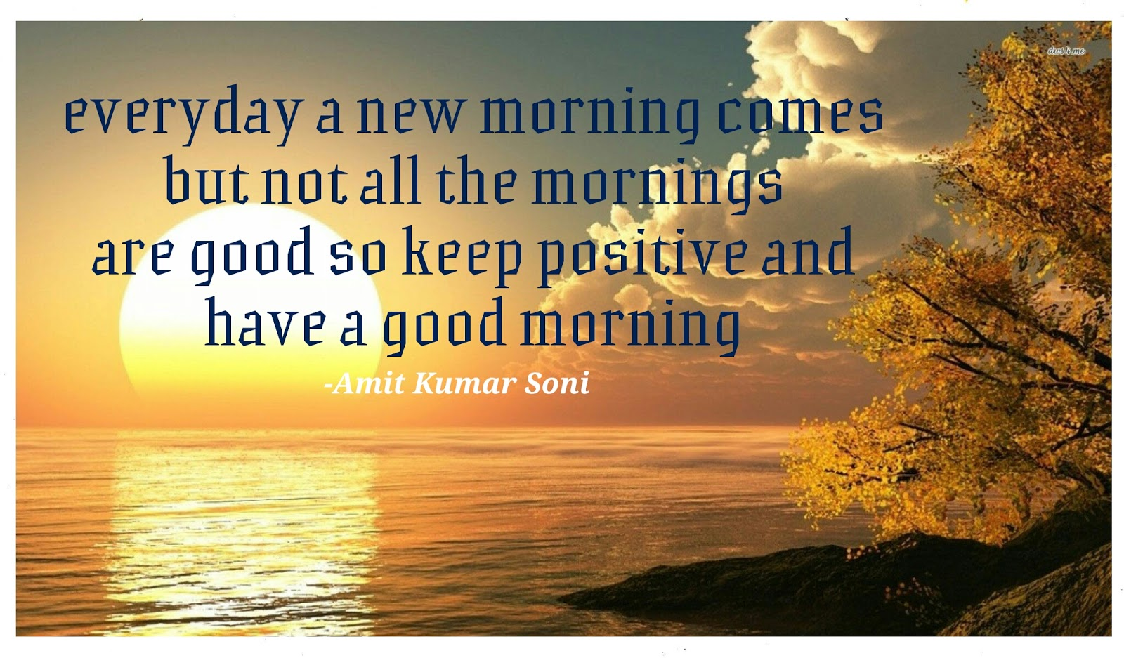 Amit Kumar Soni: Everyday a new morning !