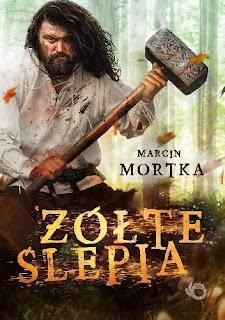 """Żółte ślepia"" – Marcin Mortka"