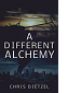 A Different Alchemy by Chris Dietzel book cover
