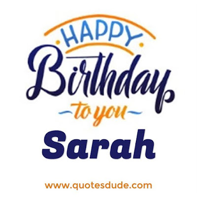 Happy Birthday To Sarah Message, Quotes & Cake Images