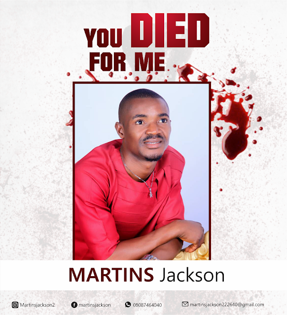 Martins Jackson -You Died For Me