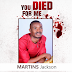 Audio: Martins Jackson -You Died For Me