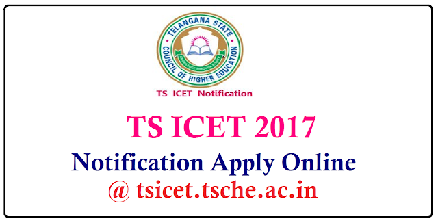 TS ICET-2017 Notification Apply Online Download Hall Tickets Results @ tsicet.tsche.ac.in| Telangana ICET 2017 Notification released by Kakatiya University on Behalf of Telangana State Council for Higher Education for the Academic Year 2017-18 in Telangana | Online Application for TS ICET 2017 is available at its Official Website http://tsicet.tsche.ac.in http://tsicet.org http://kakatiya.ac.in http://tsche.cgg.gov.in| Notification ,Eligibility Criteria,syllabus,Mode of Examination,Exam dates, hall Tickets Download and Results complete details are given at its official website https://icet.tsche.ac.in//2017/03/ts-icet-2017-notification-apply-online-hall-tickets-exam-dates-results-download-icet-tsche-ac-in.html