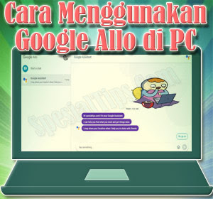 Cara Menggunakan Google Allo di PC