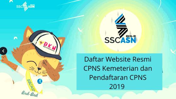 Daftar Website Resmi CPNS Kemeterian dan Pendaftaran CPNS 2019