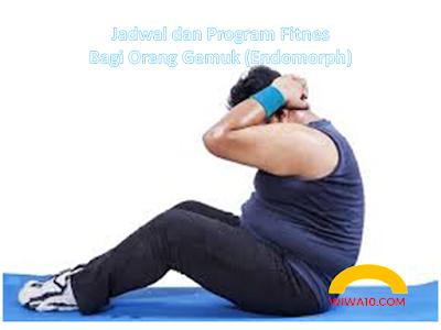 Jadwal dan Program Fitnes Bagi Orang Gemuk (Endomorph)