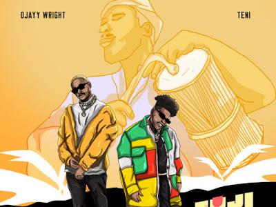 MUSIC: Ojayy Wright & Teni – Fuji Pop