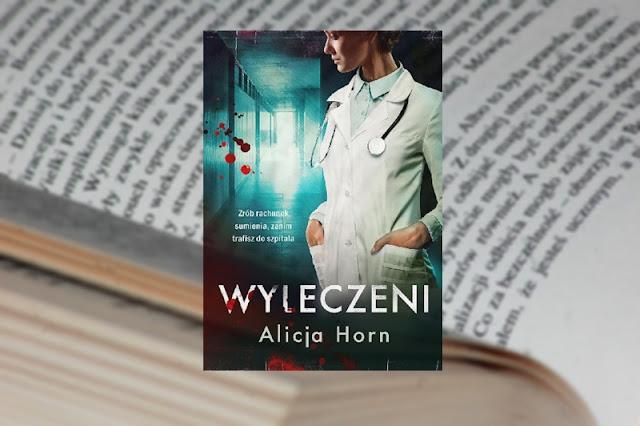 Thriller | Wyleczeni, Alicja Horn