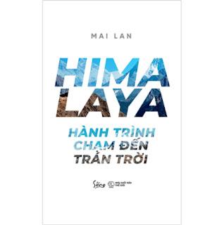 HIMALAYA – Hành Trình Chạm Đến Trán Trời ebook PDF EPUB AWZ3 PRC MOBI