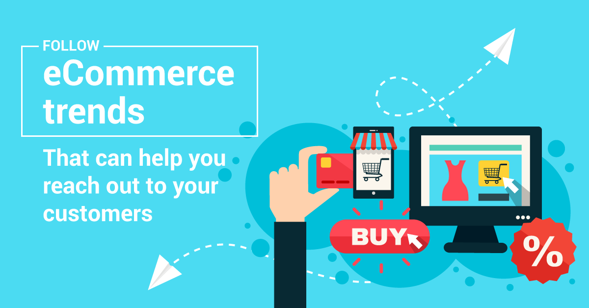 eCommerce  trends to follow