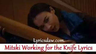 Mitski Working for the Knife Lyrics