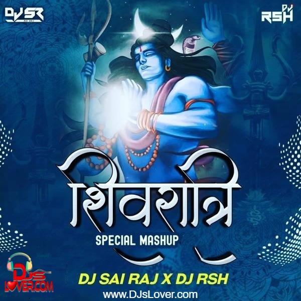 Shivratri Mashup DJ Sai Raj x DJ RSH Hindu festival song
