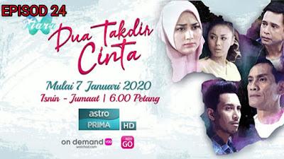 Tonton Drama Dua Takdir Cinta Episod 24