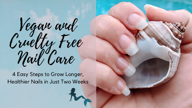 Vegan and Cruelty Free Nail Care 4 easy steps to longer, healthier nails