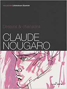 https://www.lachroniquedespassions.com/2019/04/claude-nougaro-dessins-chansons.html