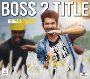 Boss 2 - Title Song, Jeet, Amit Mishra