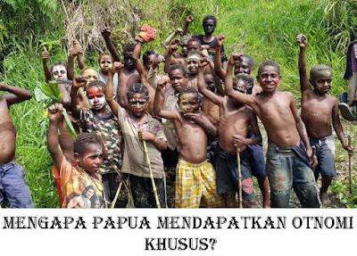 Mengapa Papua Mendapatkan Otonomi Khusus?